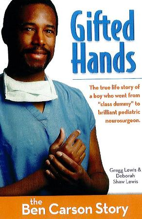 essay on gifted hands by ben carson Essays on gifted hands the gifted hands is one of the most popular assignments among students' documents if you are stuck with writing or missing ideas, scroll down and find inspiration in the best samples  gifted hands: the ben carson story he is abl preview  hire a pro to write a paper under your requirements win a special discount.
